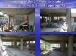 construction of the 2 nd floor to create 2 conference rooms 3 studio apartments