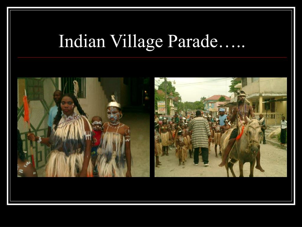 Indian Village Parade…..