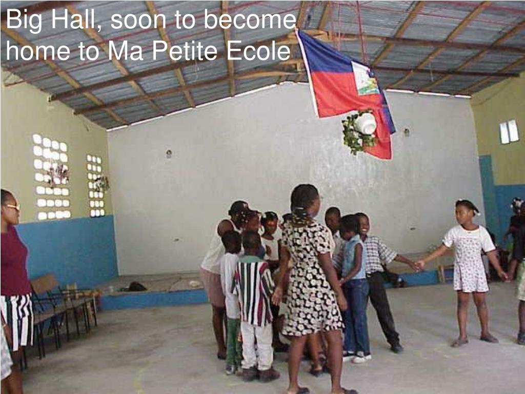 Big Hall, soon to become home to Ma Petite Ecole