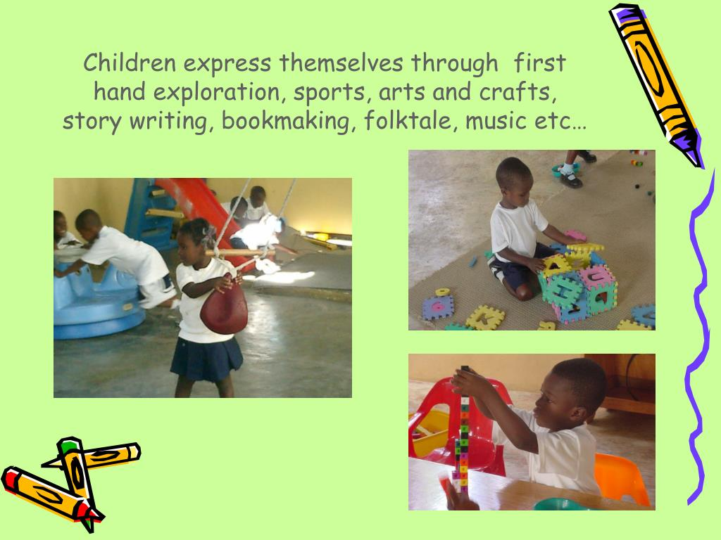 Children express themselves through  first hand exploration, sports, arts and crafts, story writing, bookmaking, folktale, music etc…