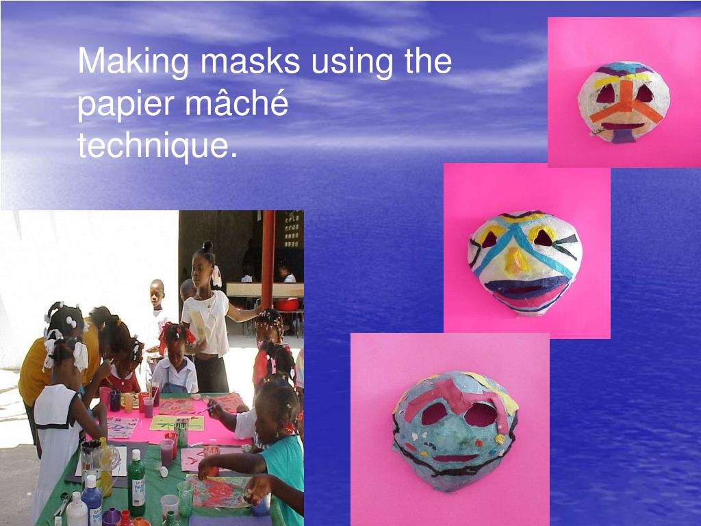 Making masks using the papier mâché technique.