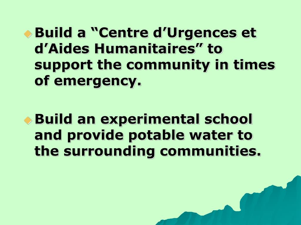 "Build a ""Centre d'Urgences et d'Aides Humanitaires"" to support the community in times of emergency."