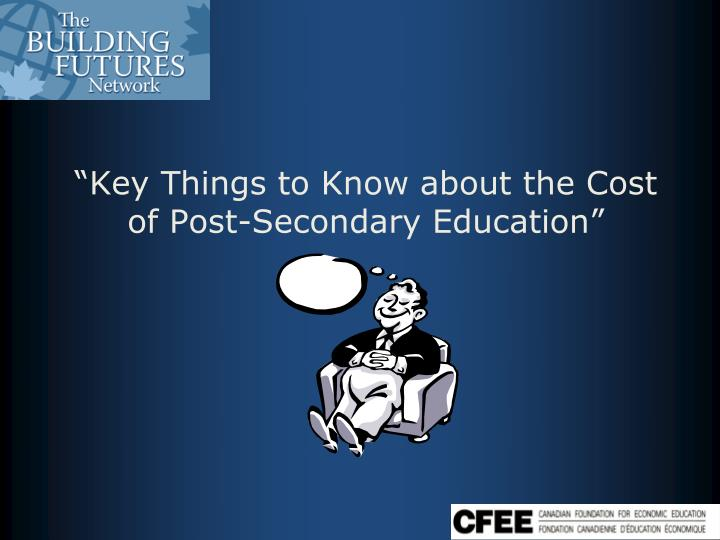 Key things to know about the cost of post secondary education