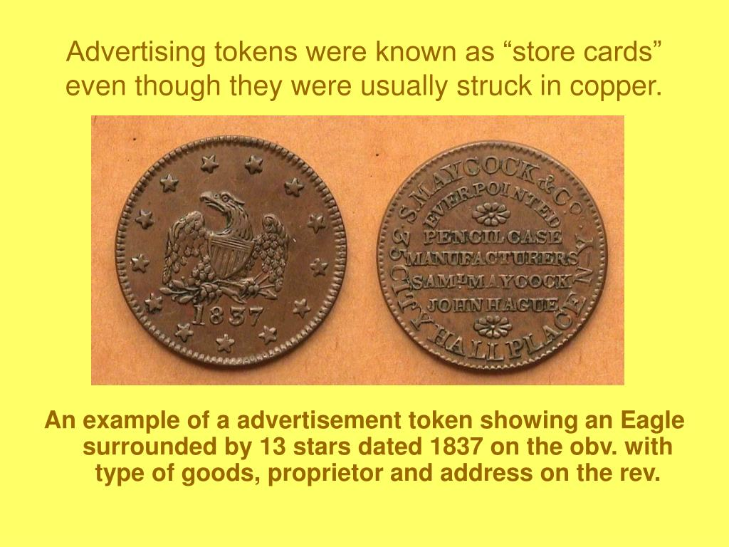 "Advertising tokens were known as ""store cards"" even though they were usually struck in copper."