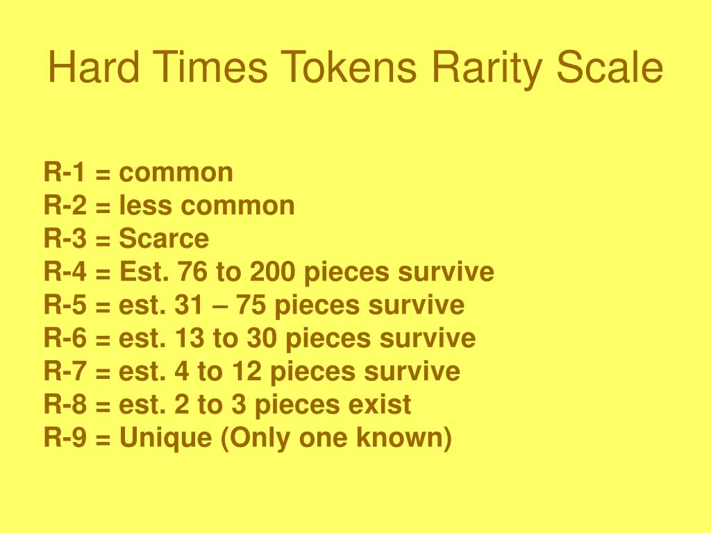 Hard Times Tokens Rarity Scale