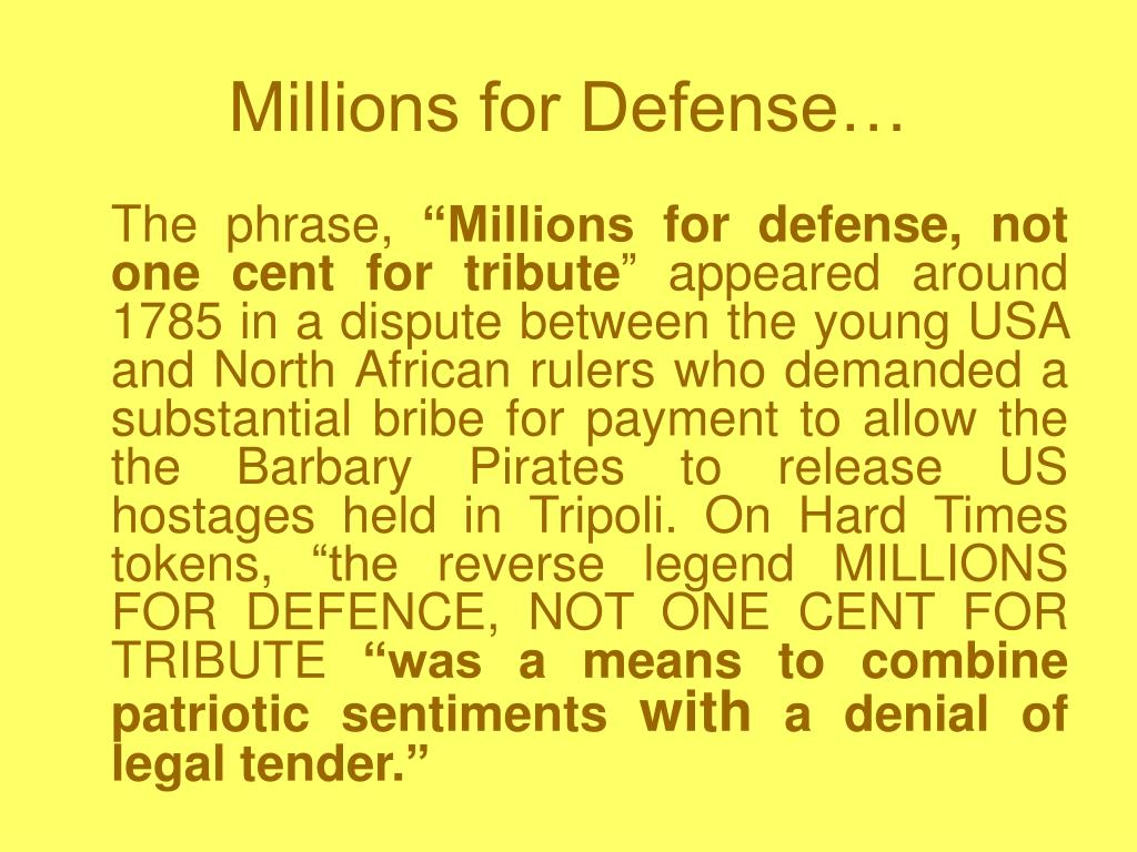 Millions for Defense…