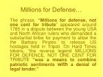 millions for defense
