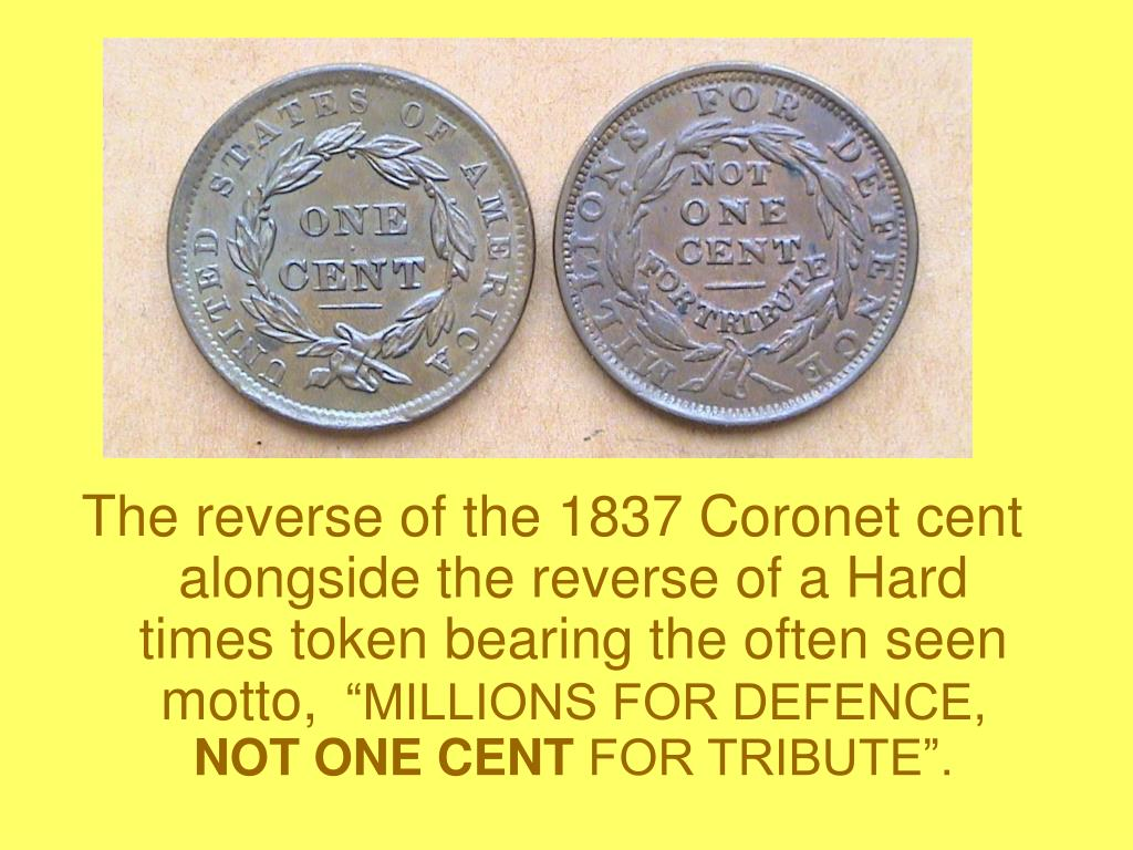 The reverse of the 1837 Coronet cent alongside the reverse of a Hard times token bearing the often seen