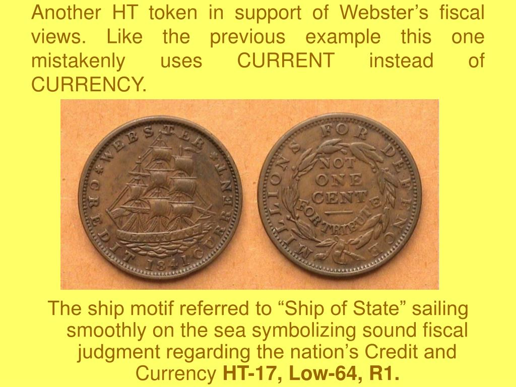 Another HT token in support of Webster's fiscal views. Like the previous example this one mistakenly uses CURRENT instead of CURRENCY.