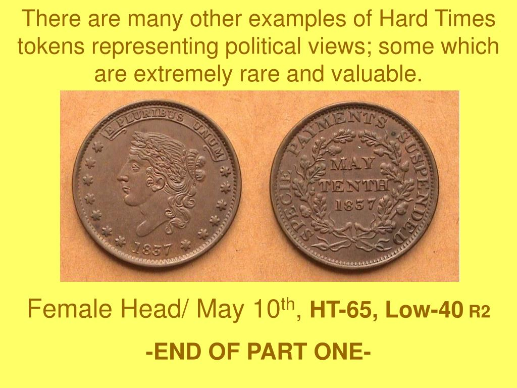 There are many other examples of Hard Times tokens representing political views; some which are extremely rare and valuable.