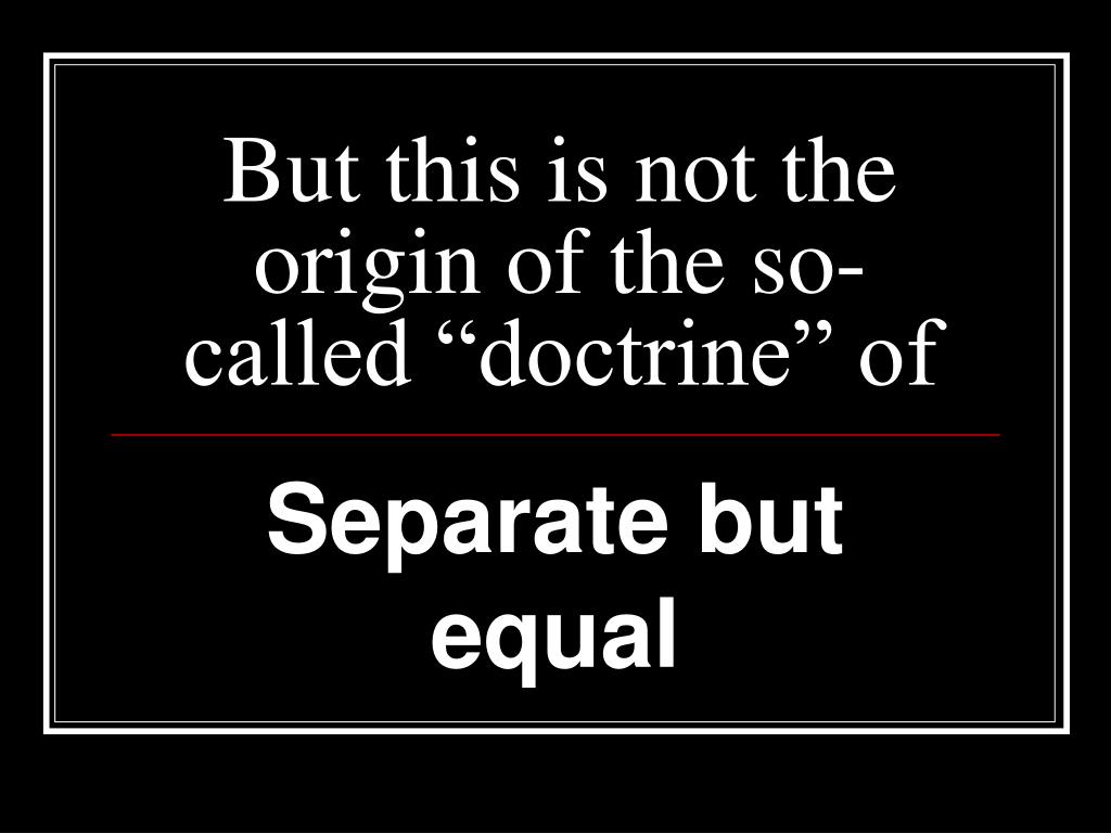 """But this is not the origin of the so-called """"doctrine"""" of"""