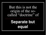 but this is not the origin of the so called doctrine of