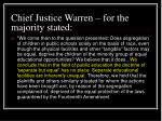 chief justice warren for the majority stated