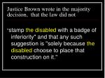 justice brown wrote in the majority decision that the law did not60