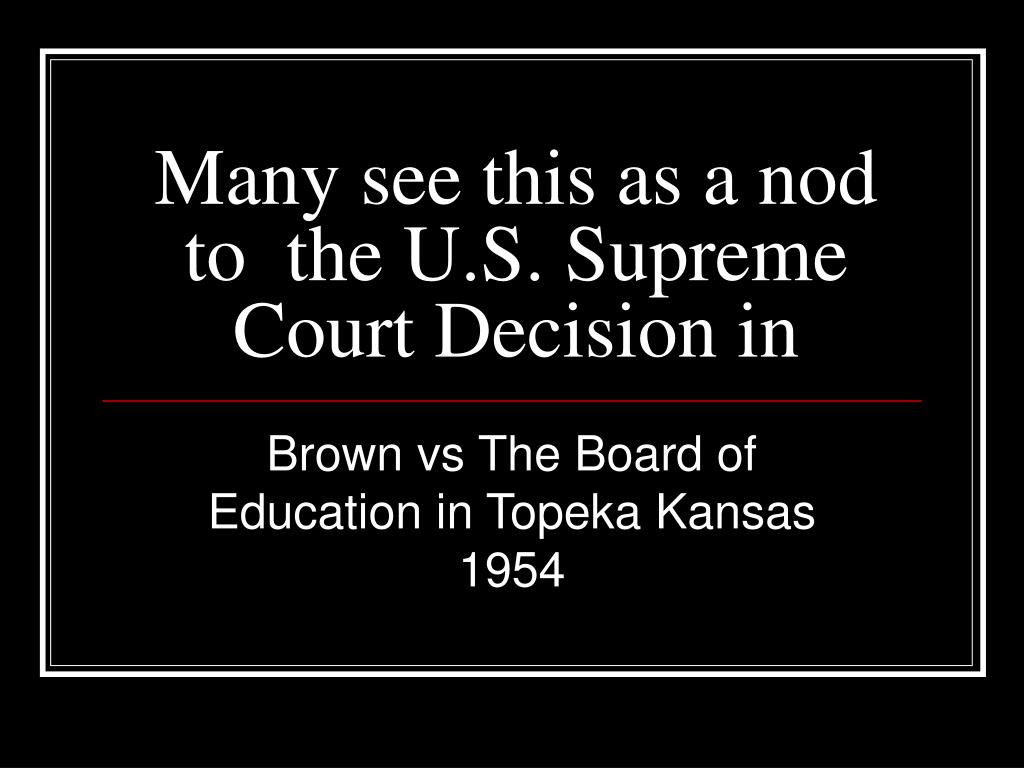 Many see this as a nod to  the U.S. Supreme Court Decision in
