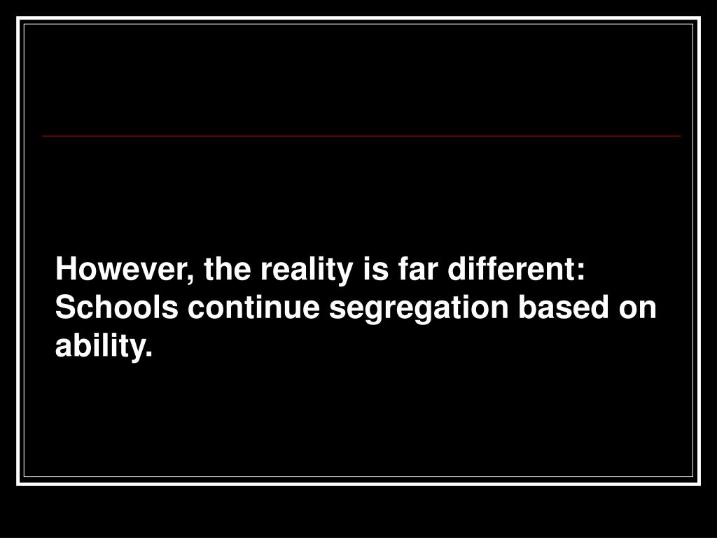 However, the reality is far different: