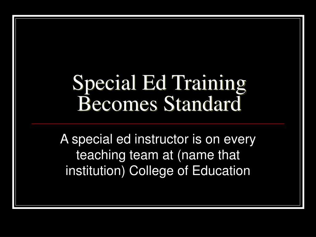 Special Ed Training Becomes Standard