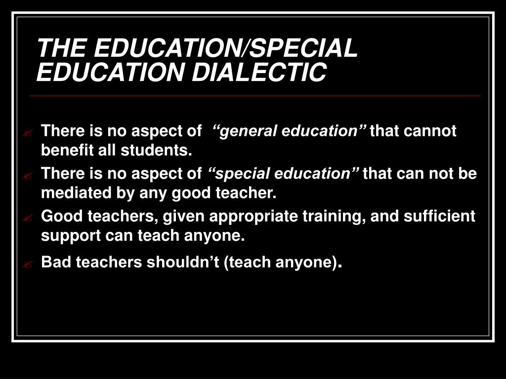 THE EDUCATION/SPECIAL EDUCATION DIALECTIC
