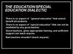 the education special education dialectic
