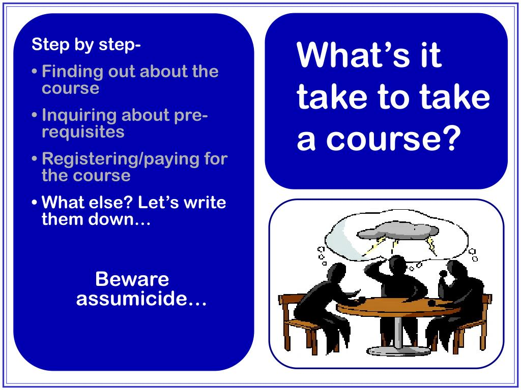 What's it take to take a course?