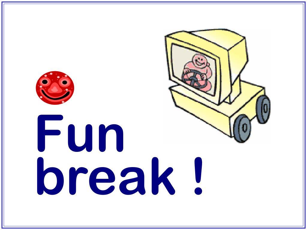 Fun break !