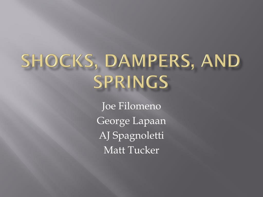 Shocks, dampers, and springs