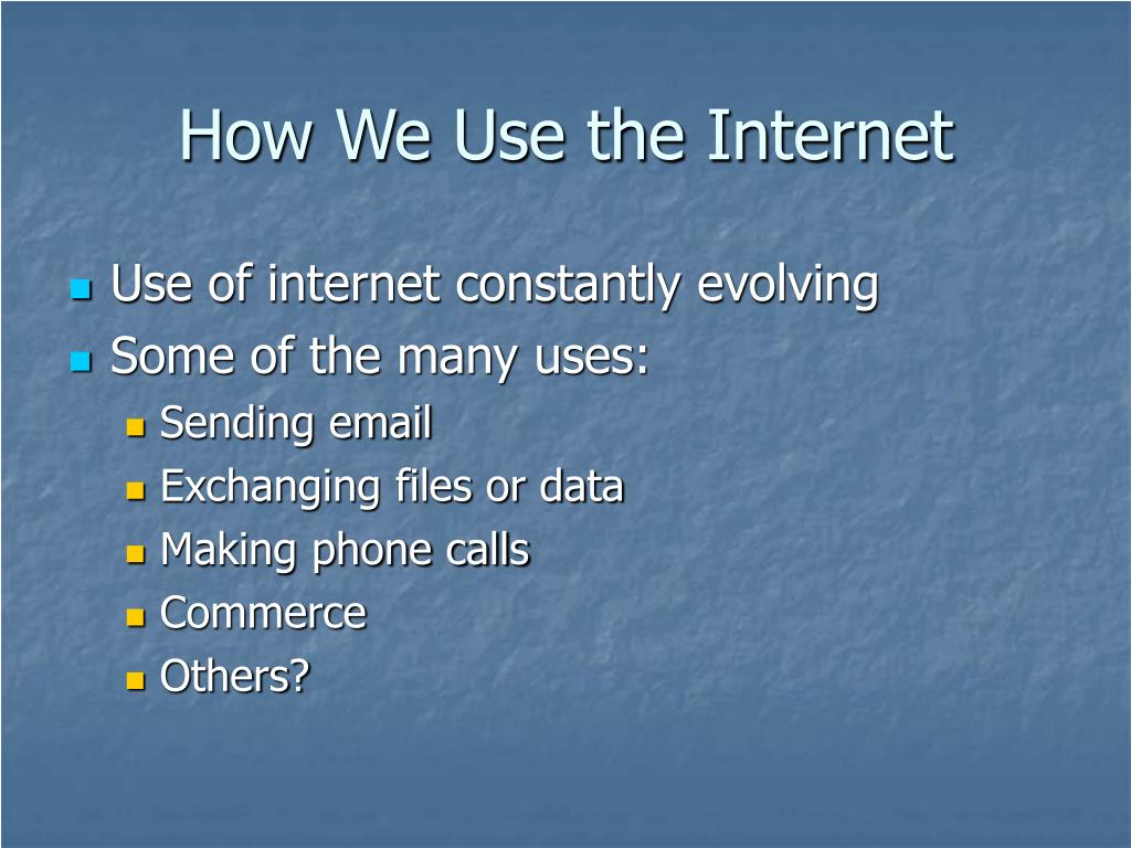 How We Use the Internet