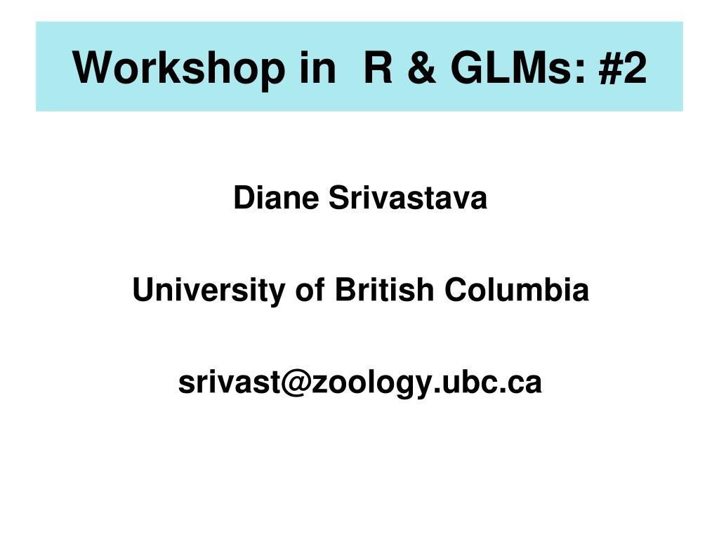 workshop in r glms 2