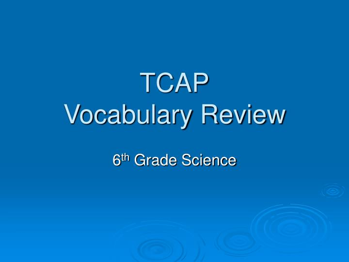 Tcap vocabulary review