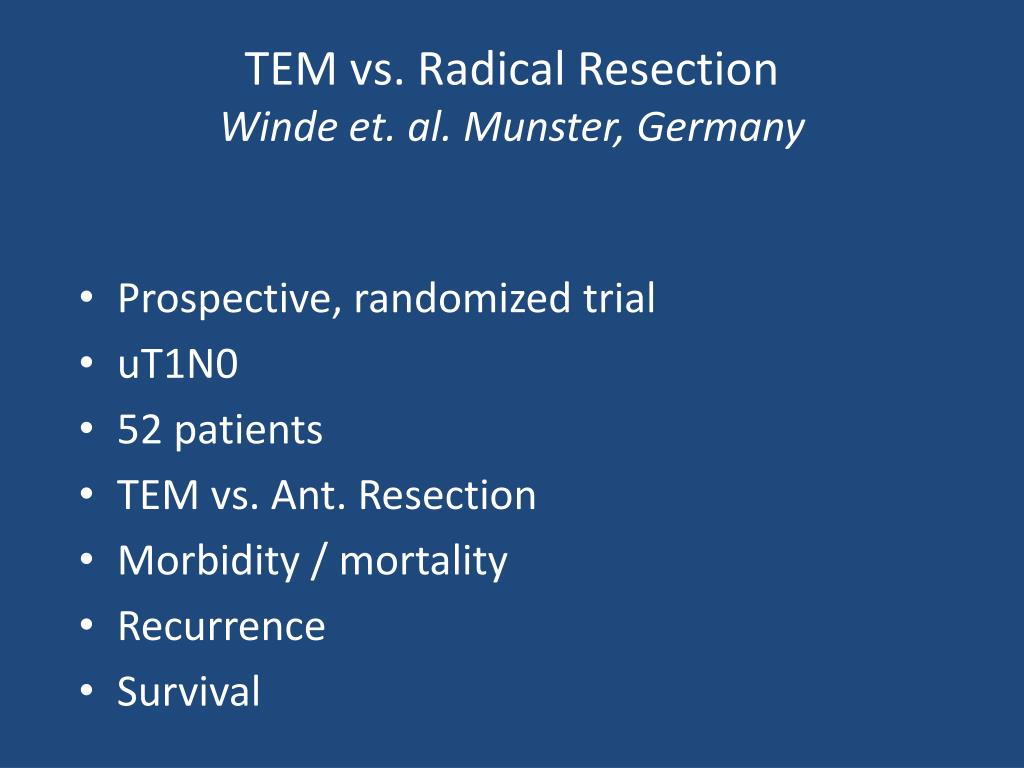 TEM vs. Radical Resection