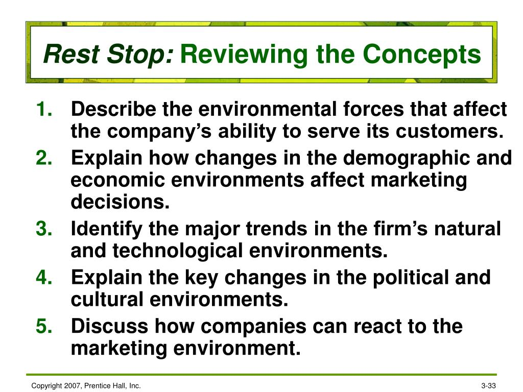 Describe the environmental forces that affect the company's ability to serve its customers.