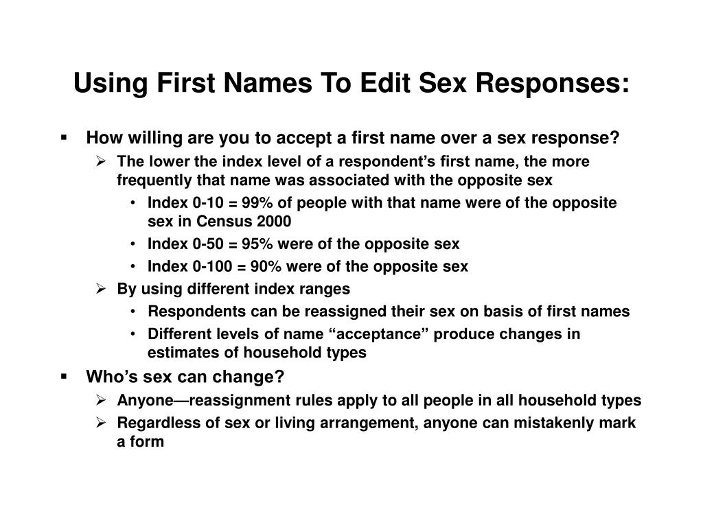 Using First Names To Edit Sex Responses:
