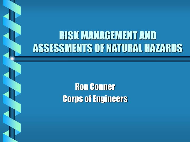 Risk management and assessments of natural hazards l.jpg