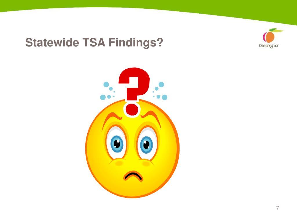 Statewide TSA Findings?