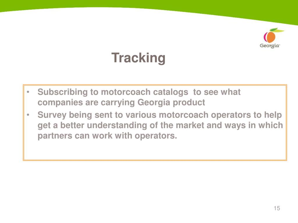 Subscribing to motorcoach catalogs  to see what companies are carrying Georgia product
