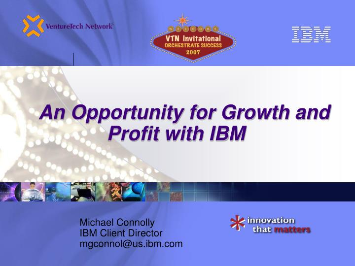 An opportunity for growth and profit with ibm