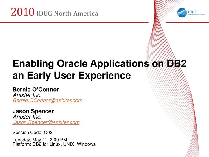 Enabling oracle applications on db2 an early user experience l.jpg