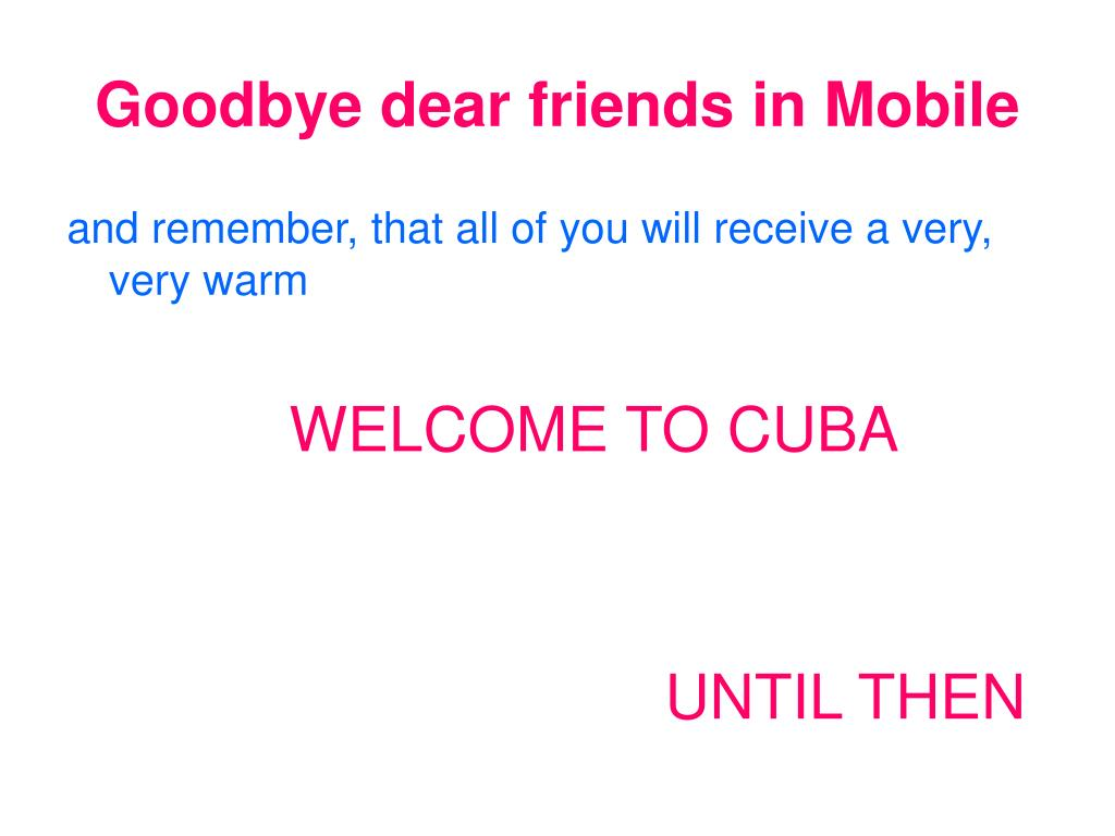 Goodbye dear friends in Mobile