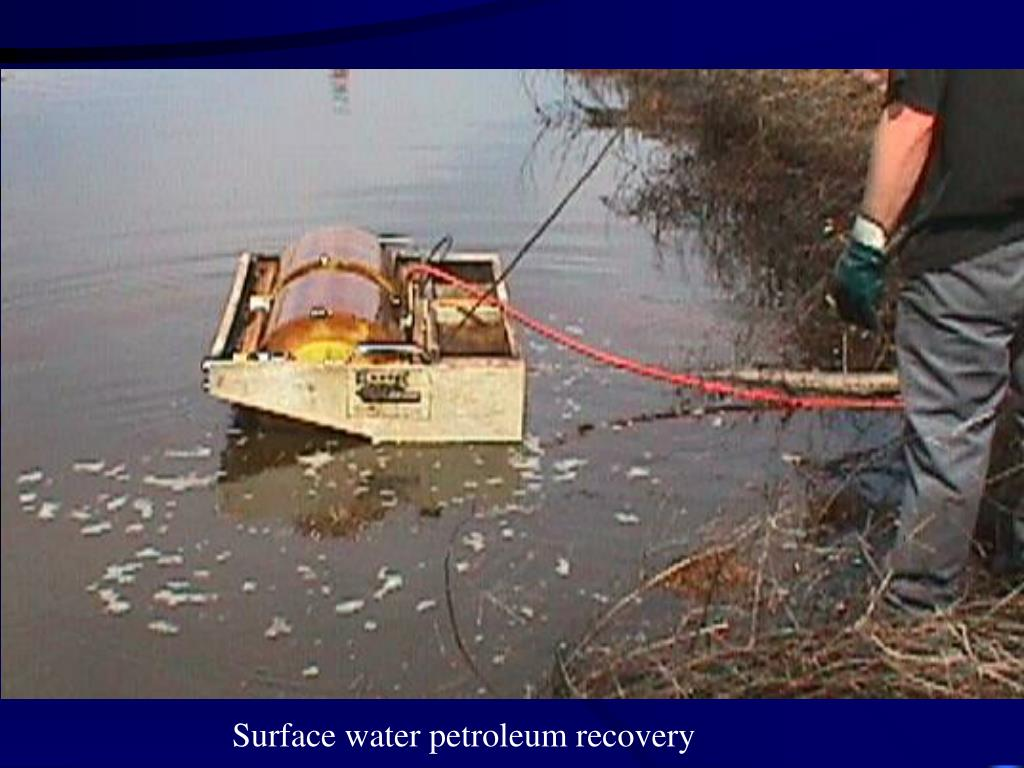 Surface water petroleum recovery