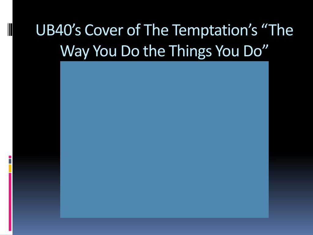"UB40's Cover of The Temptation's ""The Way You Do the Things You Do"""