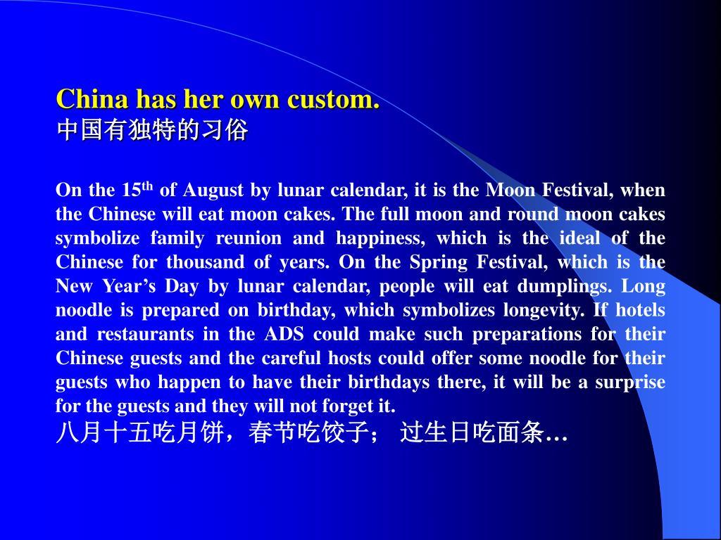 China has her own custom.