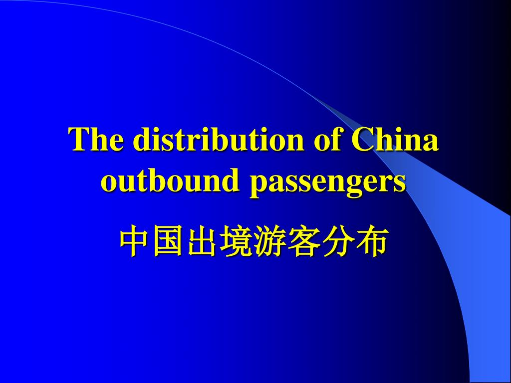 The distribution of China outbound passengers