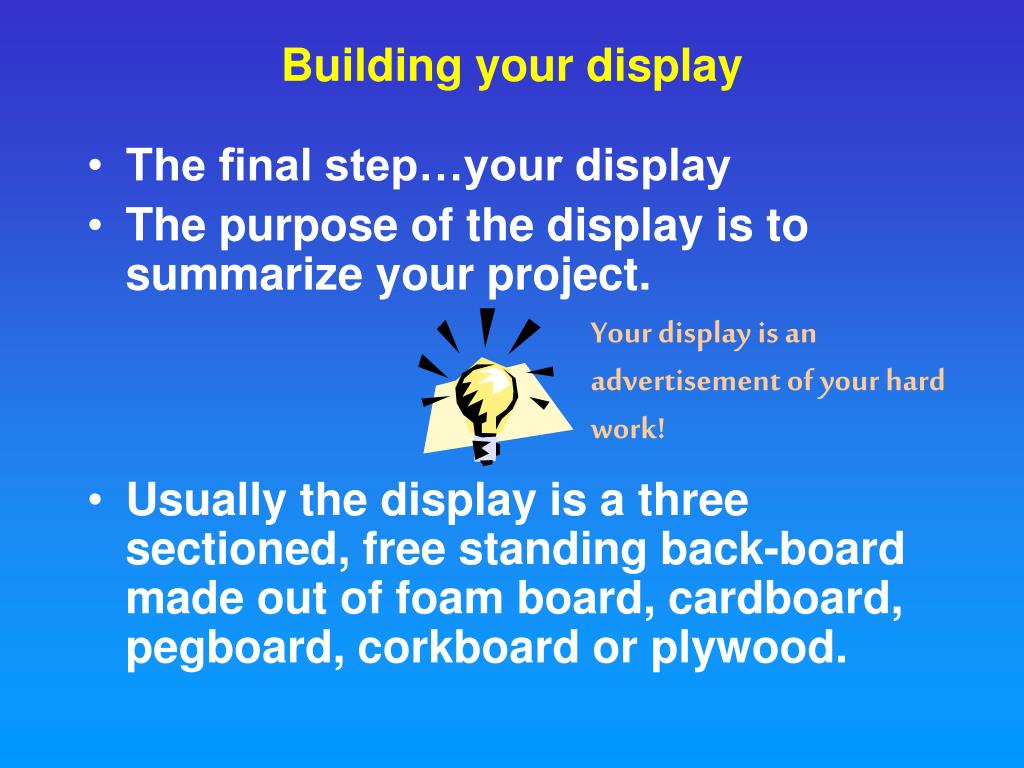 Your display is an advertisement of your hard work!