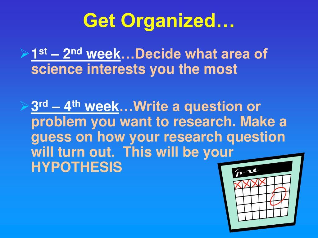 Get Organized…
