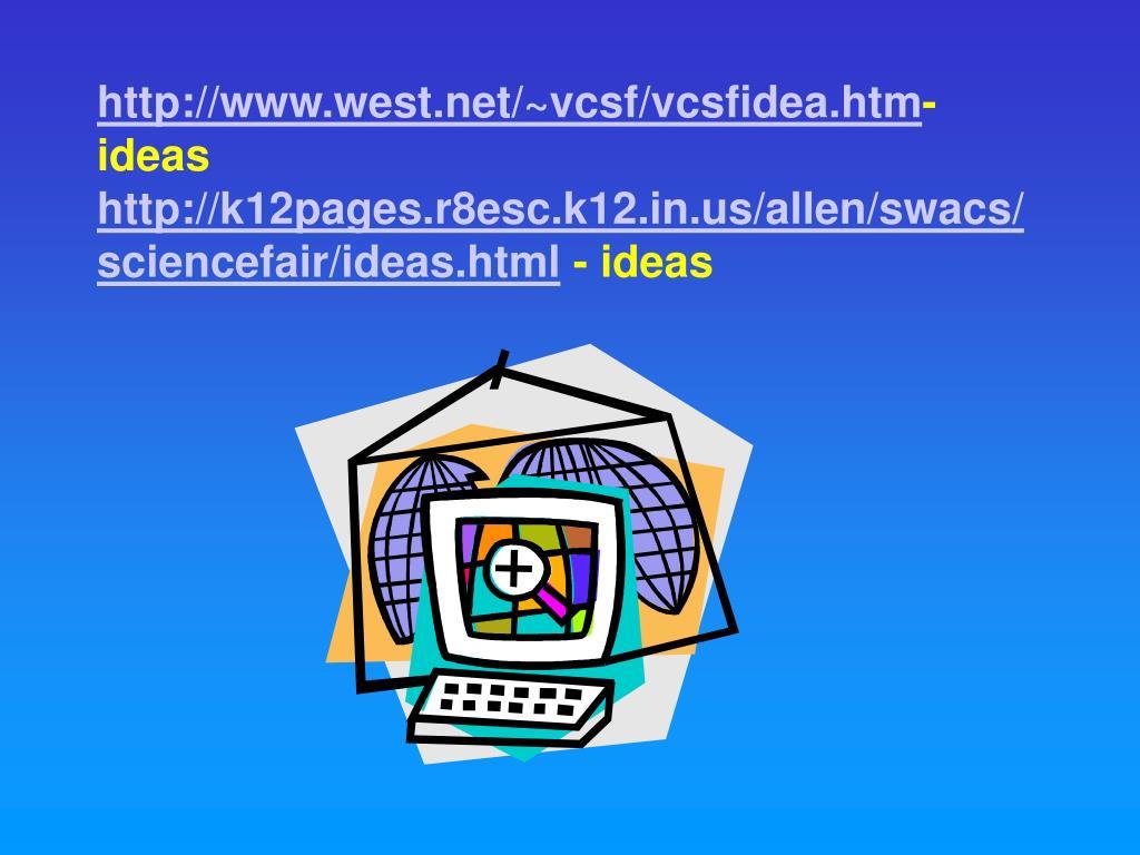 http://www.west.net/~vcsf/vcsfidea.htm