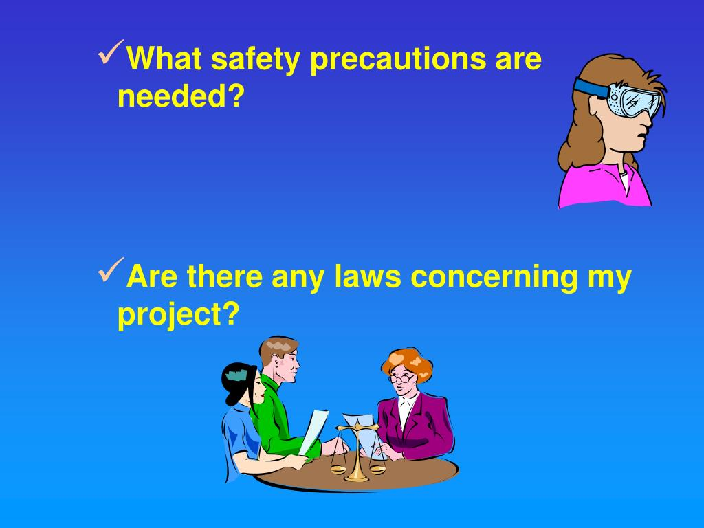 What safety precautions are needed?