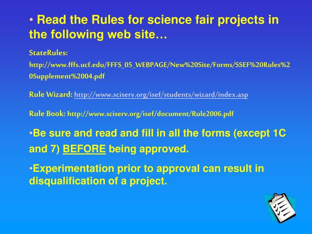 Read the Rules for science fair projects in the following web site…