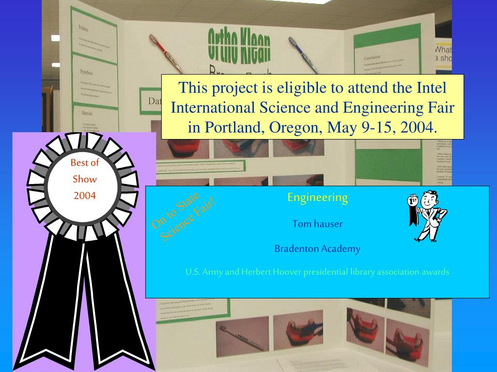 This project is eligible to attend the Intel International Science and Engineering Fair in Portland, Oregon, May 9-15, 2004.