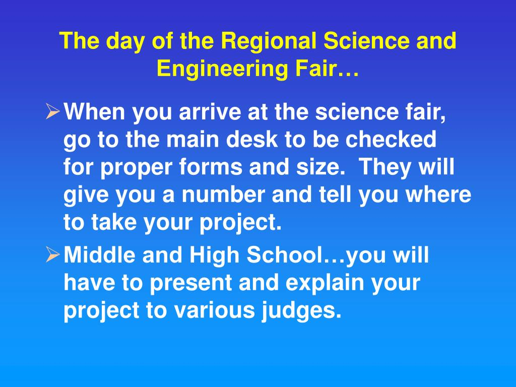 The day of the Regional Science and Engineering Fair…