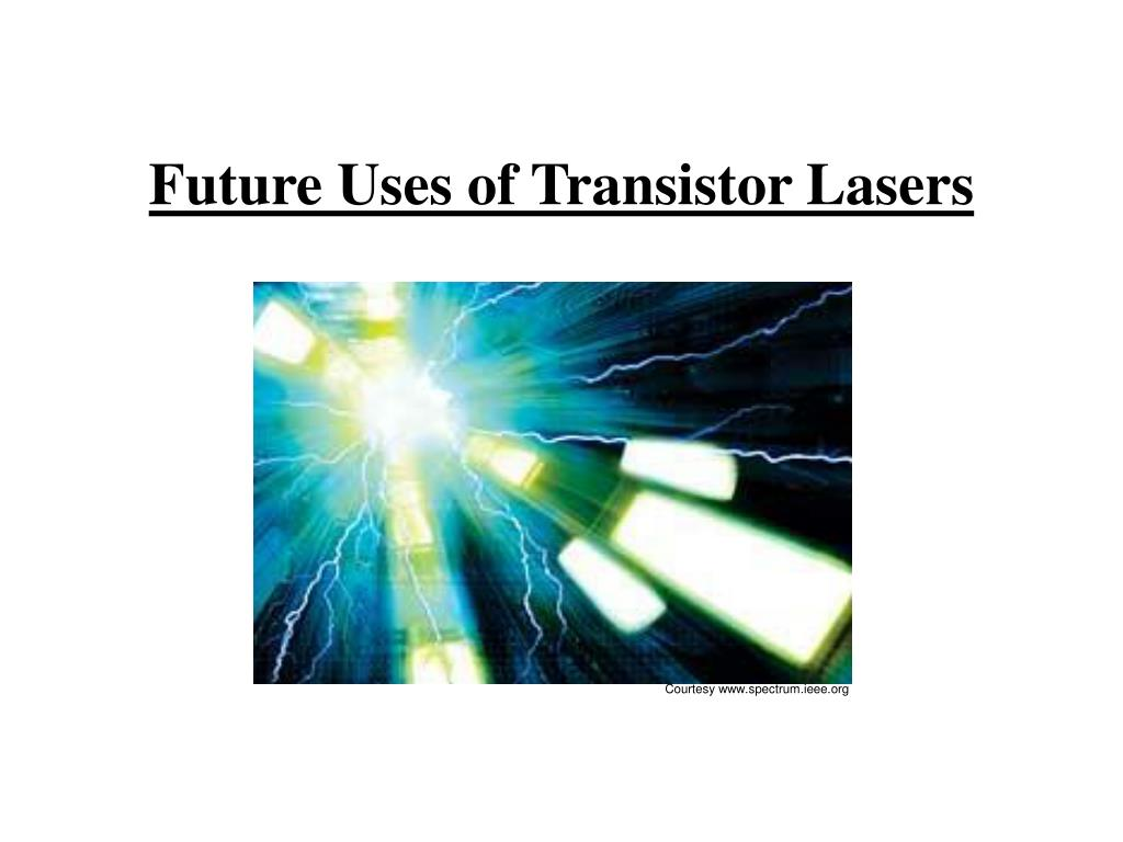 Future Uses of Transistor Lasers